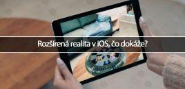 Rozšírená realita v iOS, čo dokáže?