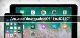 Ako urobiť downgrade z iOS 11 na iOS 10?