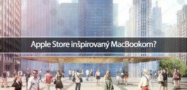 Apple Store inšpirovaný MacBookom?