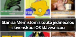 Staň sa Memistom s touto jedinečnou slovenskou iOS klávesnicou