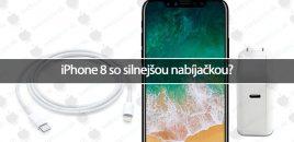 iPhone 8 so silnejšou nabíjačkou?