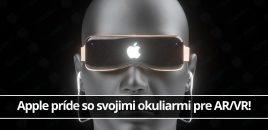 Apple príde so svojimi okuliarmi pre AR/VR!