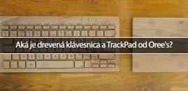 Aká je drevená klávesnica a TrackPad od Oree's?