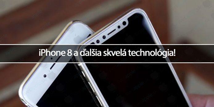 iPhone 8 a ďalšia skvelá technológia!
