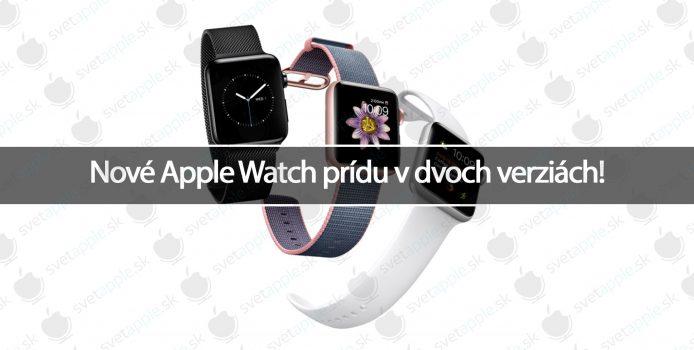 Nové Apple Watch prídu v dvoch verziách!