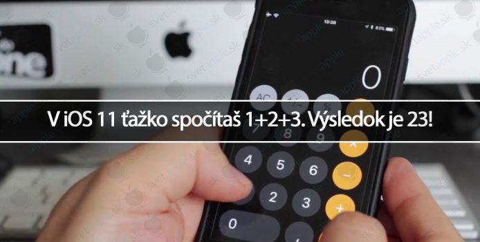 V iOS 11 ťažko spočítaš 1+2+3. Výsledok je 23!