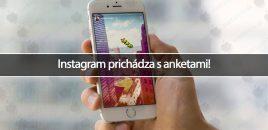Instagram prichádza s anketami!