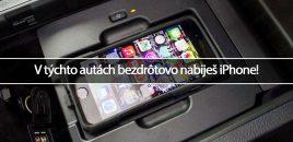V týchto autách bezdrôtovo nabiješ iPhone!