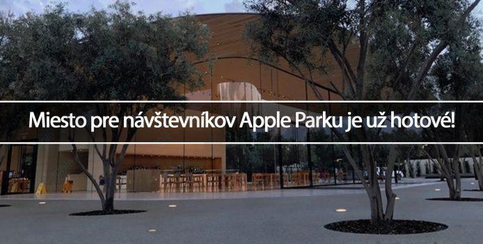 Miesto pre návštevníkov Apple Parku je už hotové!