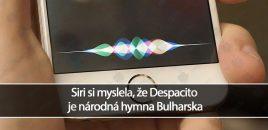 Siri si myslela, že Despacito je národná hymna Bulharska