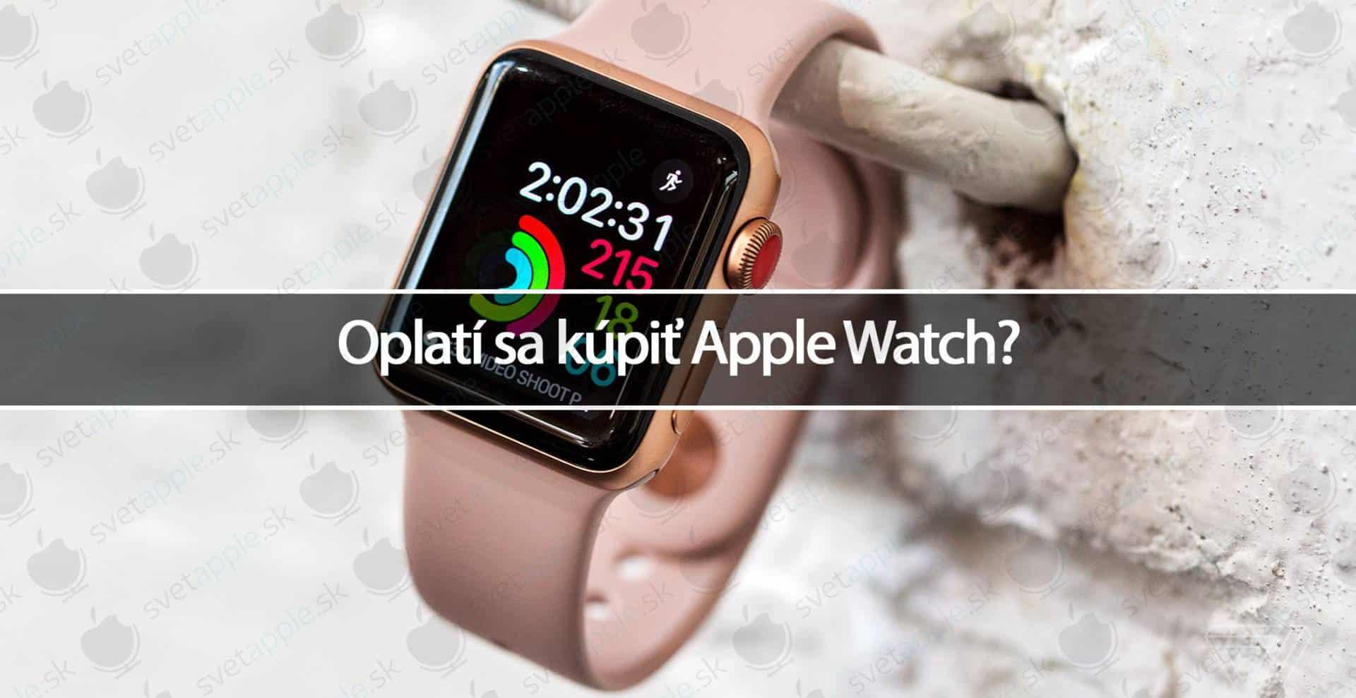 18dfb0496 Oplatí sa kúpiť Apple Watch? - Svetapple.sk