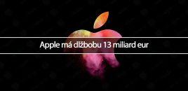 Apple má dlžbobu 13 miliard eur