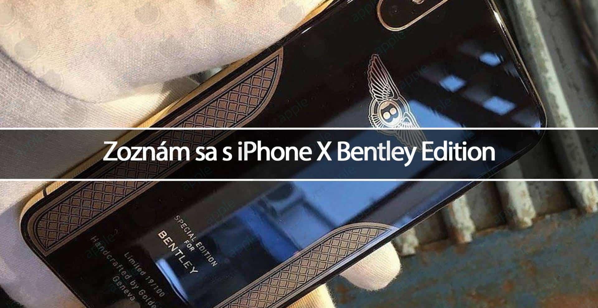 Zoznam Sa S Iphone X Bentley Edition