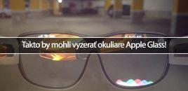 Takto by mohli vyzerať okuliare Apple Glass!