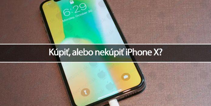 Kúpiť, alebo nekúpiť iPhone X?