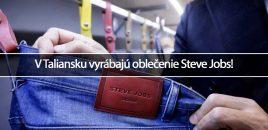 V Taliansku vyrábajú oblečenie Steve Jobs!