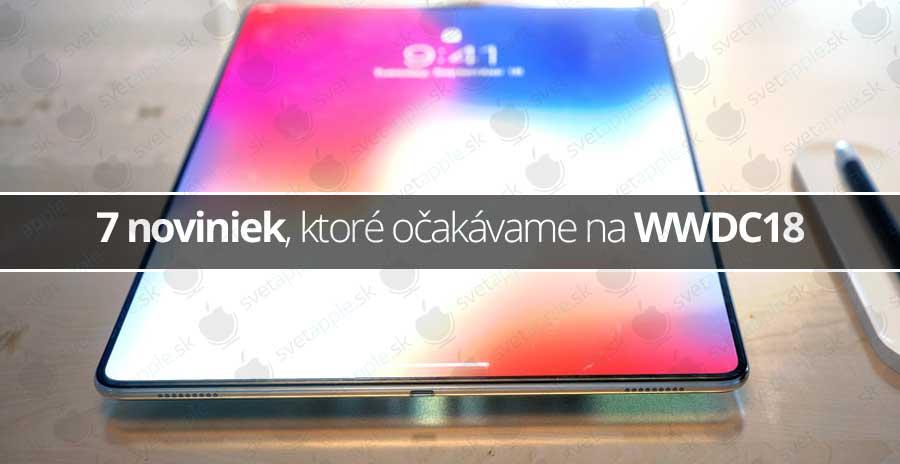 7 noviniek, ktoré očakávame na WWDC18