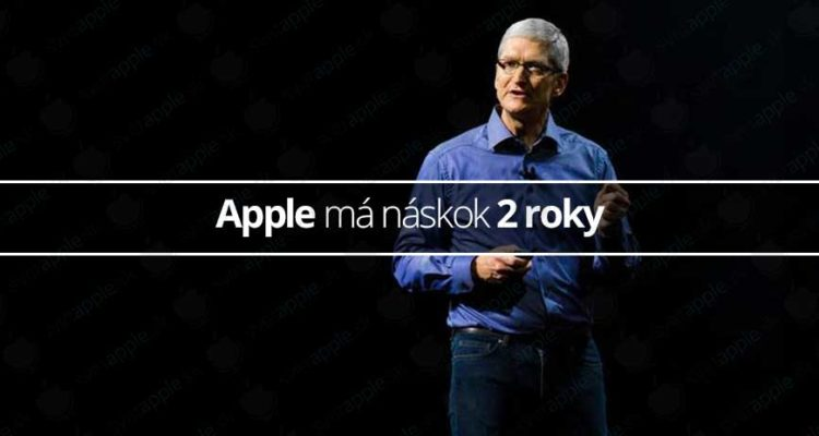 Apple má náskok 2 roky