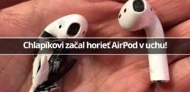 Chlapíkovi začal horieť AirPod v uchu!