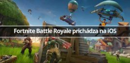 Fortnite Battle Royale prichádza na iOS