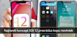 Najnovší koncept iOS 12 prezrádza kopu noviniek