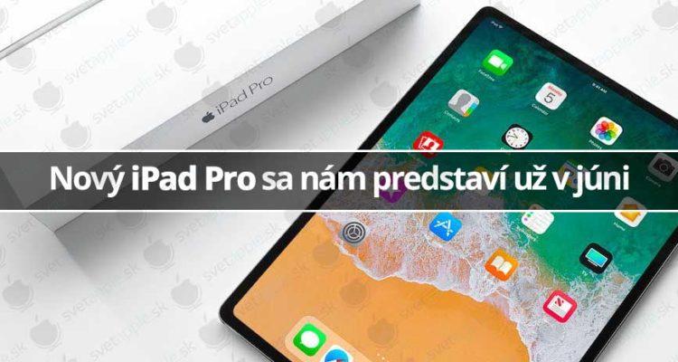 Nový iPad Pro sa nám predstaví už v júni - svetapple.sk