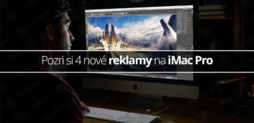 Pozri si 4 nové reklamy na iMac Pro