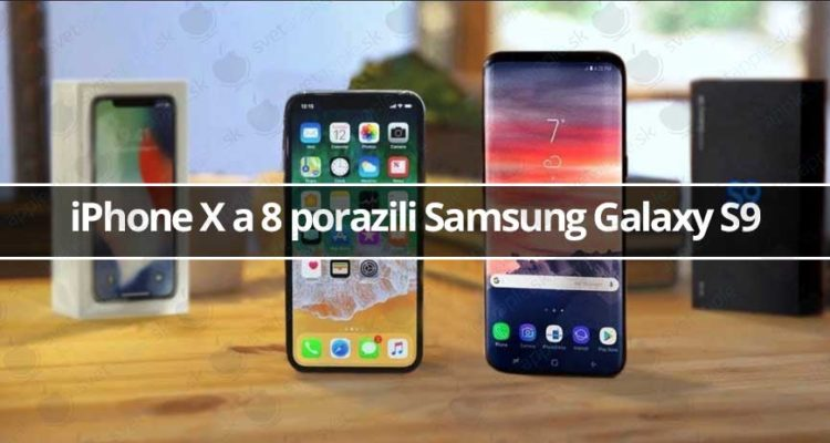 iPhone X a 8 porazili Samsung Galaxy S9