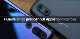 Huawei môže predbehnúť Apple do konca roka