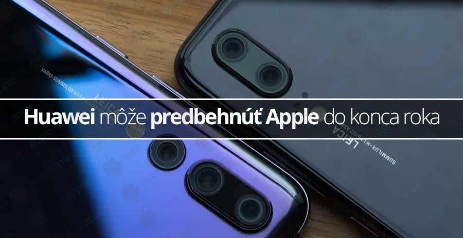 Huawei môže predbehnúť Apple, má na to všetky predpoklady - svetapple.sk
