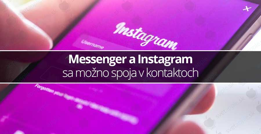 Messenger a Instagram sa možno spoja v kontaktoch