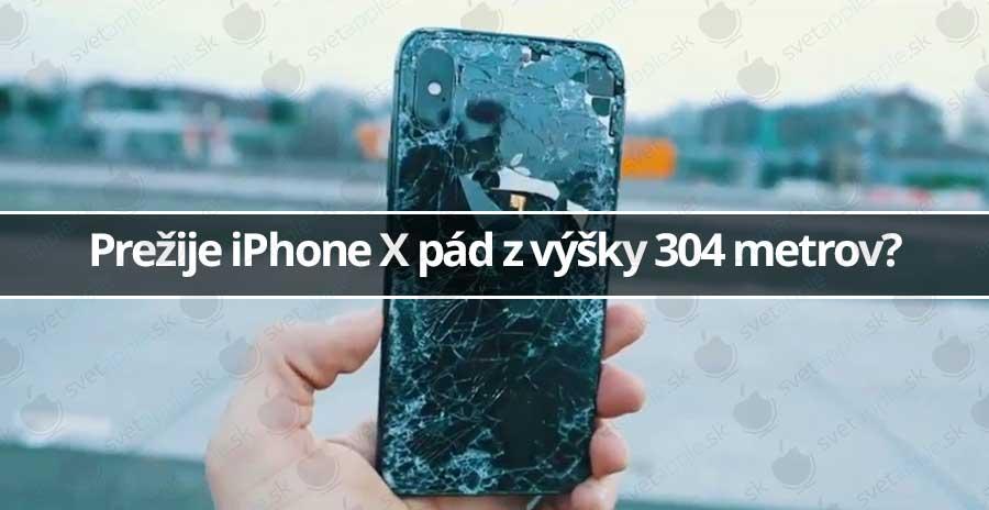 Prežije iPhone X pád z výšky 304 metrov?