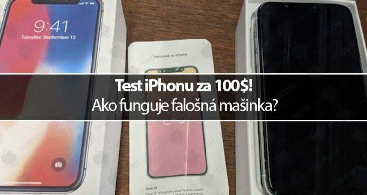 Test iPhonu za 100$! Ako funguje falošná mašinka?