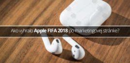 Ako vyhralo Apple FIFA 2018 po marketingovej stránke?